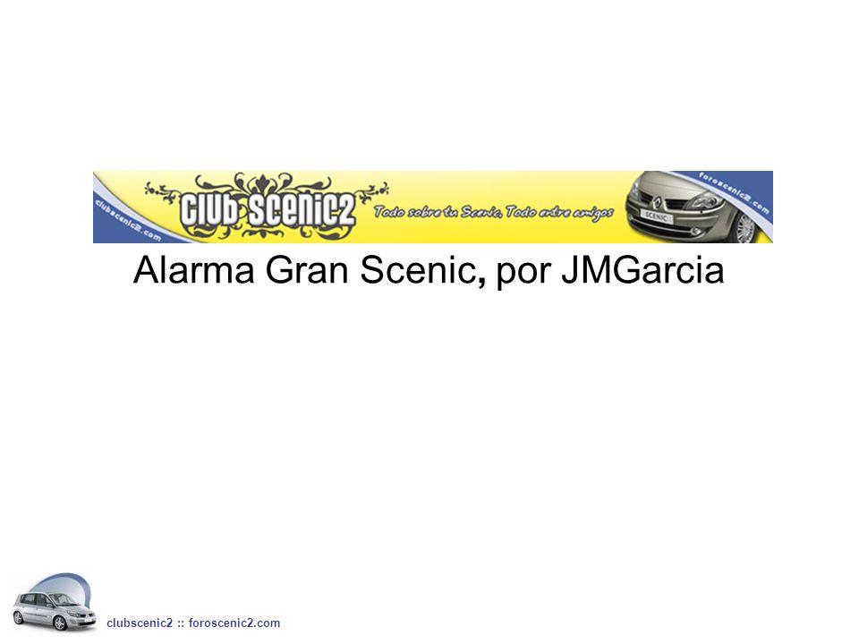 Alarma Gran Scenic, por JMGarcia clubscenic2 :: foroscenic2.com