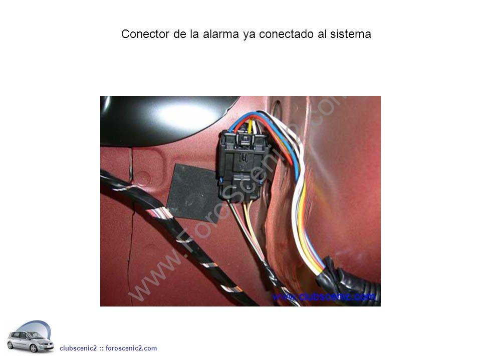 Conector de la alarma ya conectado al sistema clubscenic2 :: foroscenic2.com