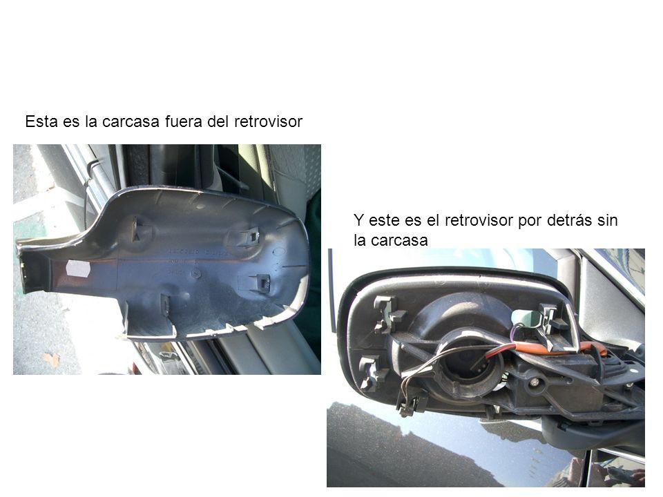 Esta es la carcasa fuera del retrovisor Y este es el retrovisor por detrás sin la carcasa