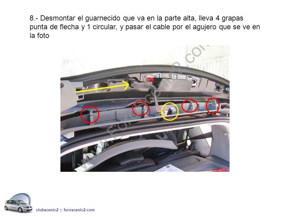 8.- Desmontar el guarnecido que va en la parte alta, lleva 4 grapas punta de flecha y 1 circular, y pasar el cable por el agujero que se ve en la foto
