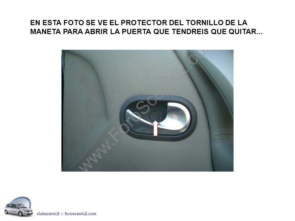 EN ESTA FOTO SE VE EL PROTECTOR DEL TORNILLO DE LA MANETA PARA ABRIR LA PUERTA QUE TENDREIS QUE QUITAR... clubscenic2 :: foroscenic2.com