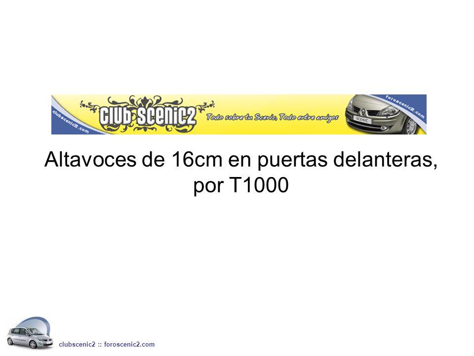 Altavoces de 16cm en puertas delanteras, por T1000 clubscenic2 :: foroscenic2.com