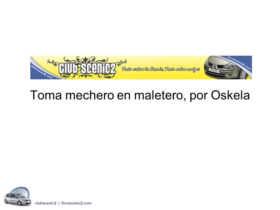 Toma mechero en maletero, por Oskela clubscenic2 :: foroscenic2.com