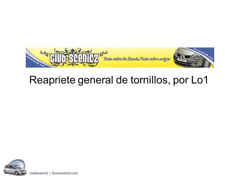 Reapriete general de tornillos, por Lo1 clubscenic2 :: foroscenic2.com