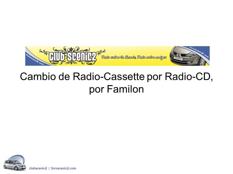 Cambio de Radio-Cassette por Radio-CD, por Familon clubscenic2 :: foroscenic2.com