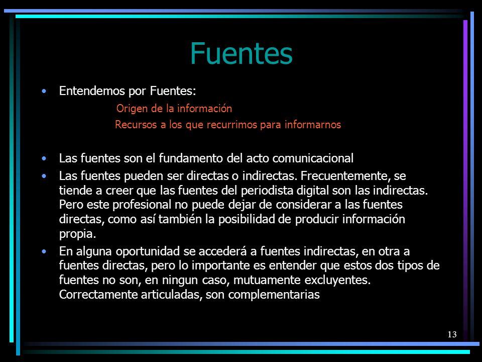 14 Lo importante es recurrir a diferentes fuentes, directas y/o indirectas.