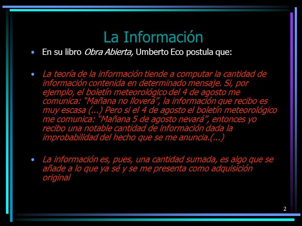 3 Es evidente que la teoría de la información mide una cantidad, no una calidad.