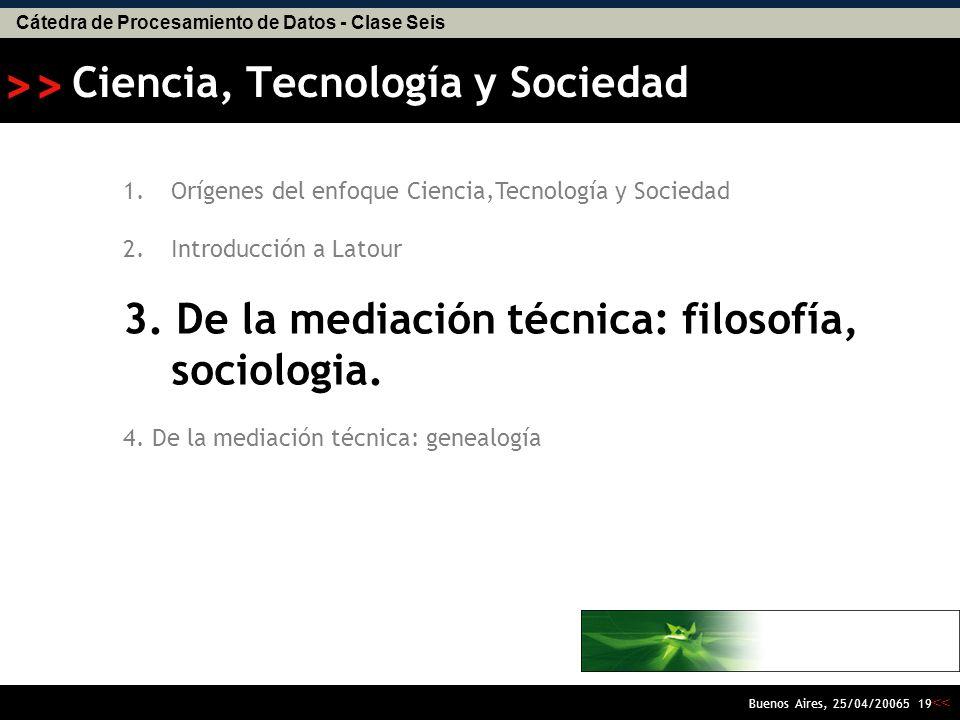 Cátedra de Procesamiento de Datos - Clase Seis << >> Buenos Aires, 25/04/20065 18 ¿Cómo se construyen los hechos.