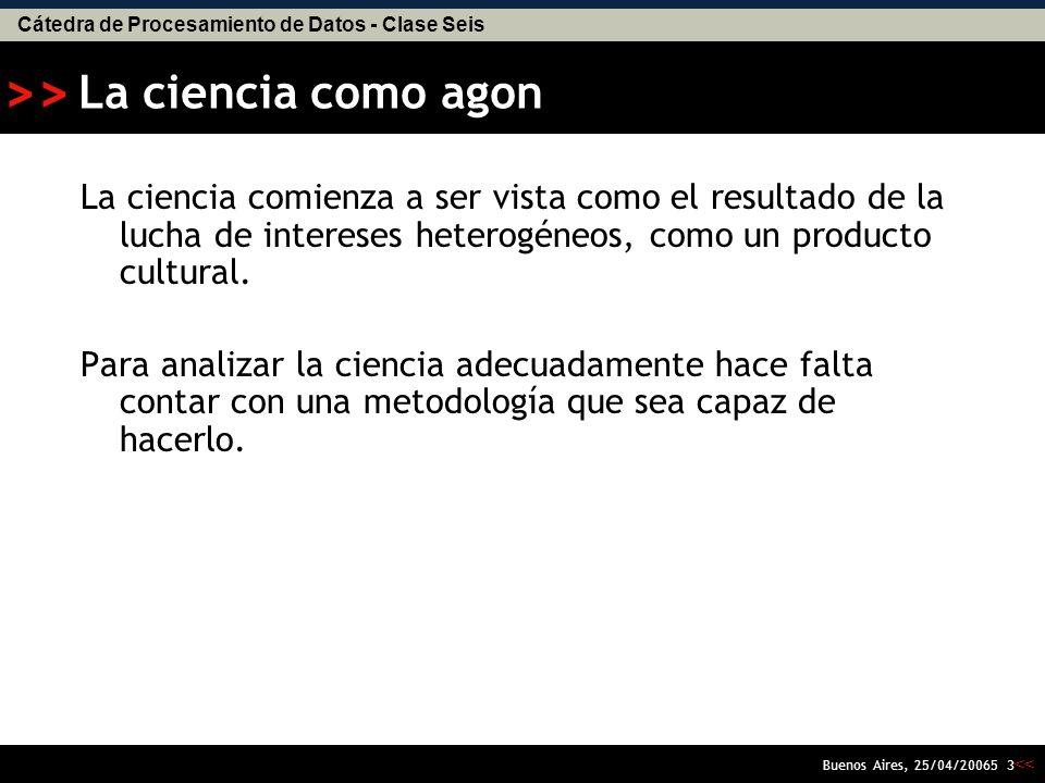 Cátedra de Procesamiento de Datos - Clase Seis << >> Buenos Aires, 25/04/20065 33 Cuarto significado de la mediación: delegación
