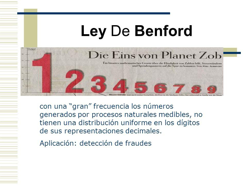 Ley De Benford con una gran frecuencia los números generados por procesos naturales medibles, no tienen una distribución uniforme en los dígitos de su