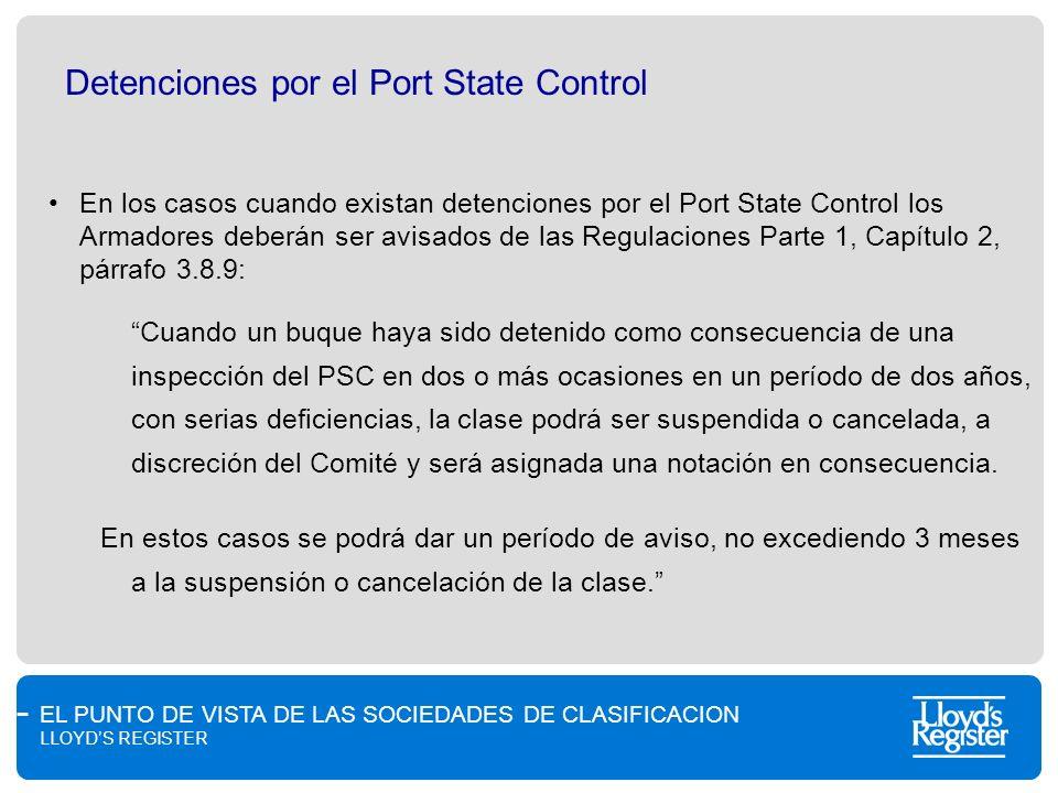 EL PUNTO DE VISTA DE LAS SOCIEDADES DE CLASIFICACION LLOYDS REGISTER Detenciones por el Port State Control En los casos cuando existan detenciones por