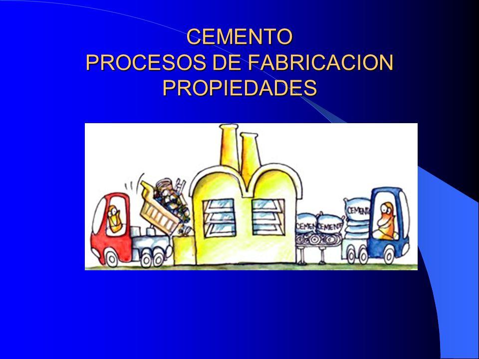CEMENTO PROCESOS DE FABRICACION PROPIEDADES