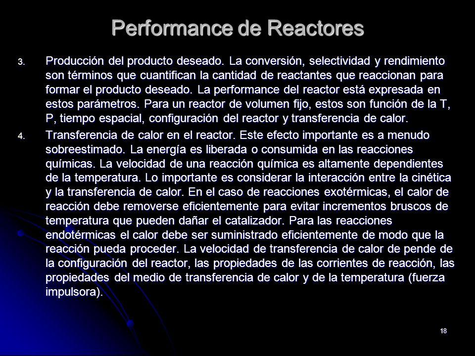 18 Performance de Reactores 3. Producción del producto deseado. La conversión, selectividad y rendimiento son términos que cuantifican la cantidad de