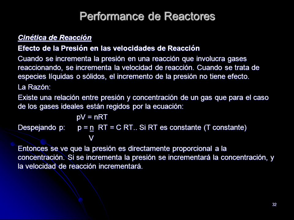 32 Performance de Reactores Cinética de Reacción Efecto de la Presión en las velocidades de Reacción Cuando se incrementa la presión en una reacción q