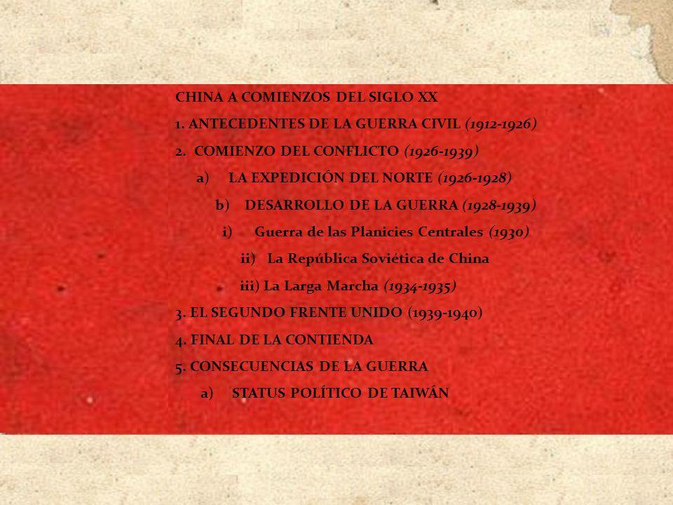 CHINA A COMIENZOS DEL SIGLO XX 1. ANTECEDENTES DE LA GUERRA CIVIL (1912-1926) 2. COMIENZO DEL CONFLICTO (1926-1939) a) LA EXPEDICIÓN DEL NORTE (1926-1