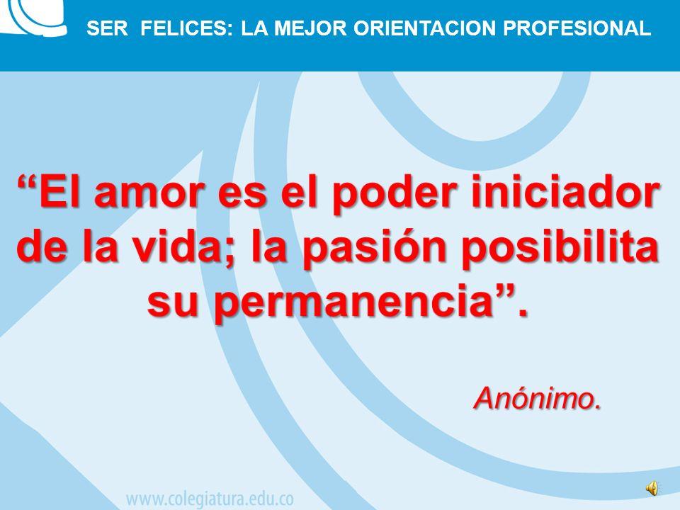 Marco Fidel Suárez SER FELICES: LA MEJOR ORIENTACION PROFESIONAL Recuerda siempre que tu propia resolución de triunfar es mas importante que cualquier otra cosa Abraham Lincoln