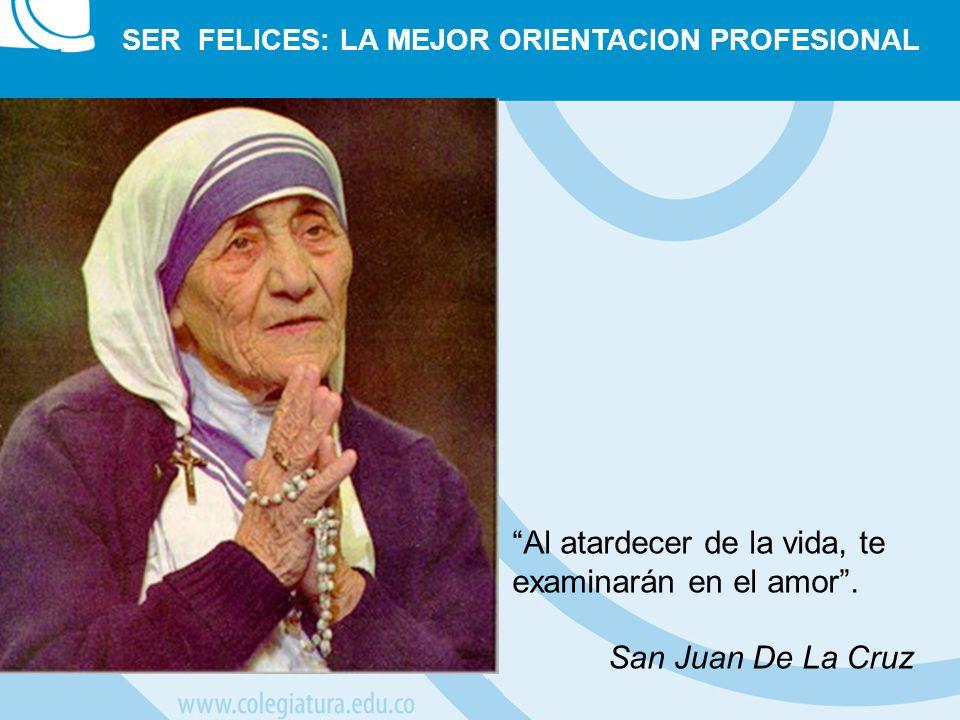 Al atardecer de la vida, te examinarán en el amor. San Juan De La Cruz