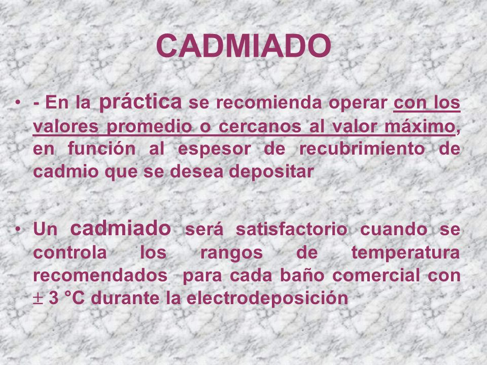 CADMIADO - En la práctica se recomienda operar con los valores promedio o cercanos al valor máximo, en función al espesor de recubrimiento de cadmio q