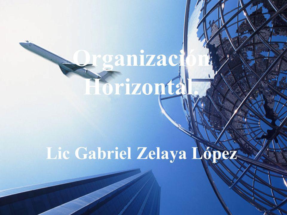 04/02/2014 07:19 a.m.Universidad de las Ciencias y el Arte de Costa Rica 1 Organización Horizontal. Lic Gabriel Zelaya López