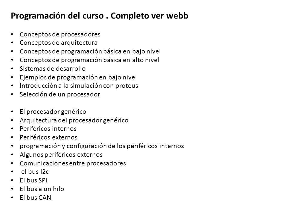 Programación del curso. Completo ver webb Conceptos de procesadores Conceptos de arquitectura Conceptos de programación básica en bajo nivel Conceptos