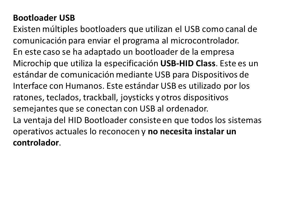 Bootloader USB Existen múltiples bootloaders que utilizan el USB como canal de comunicación para enviar el programa al microcontrolador. En este caso