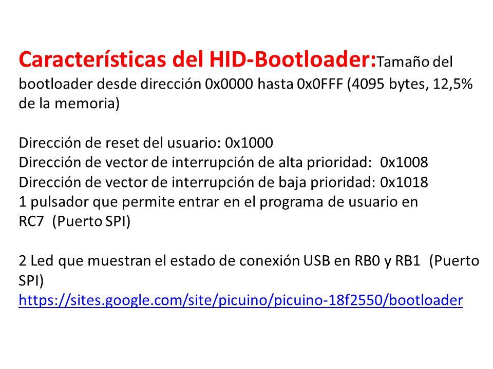 Características del HID-Bootloader: Tamaño del bootloader desde dirección 0x0000 hasta 0x0FFF (4095 bytes, 12,5% de la memoria) Dirección de reset del