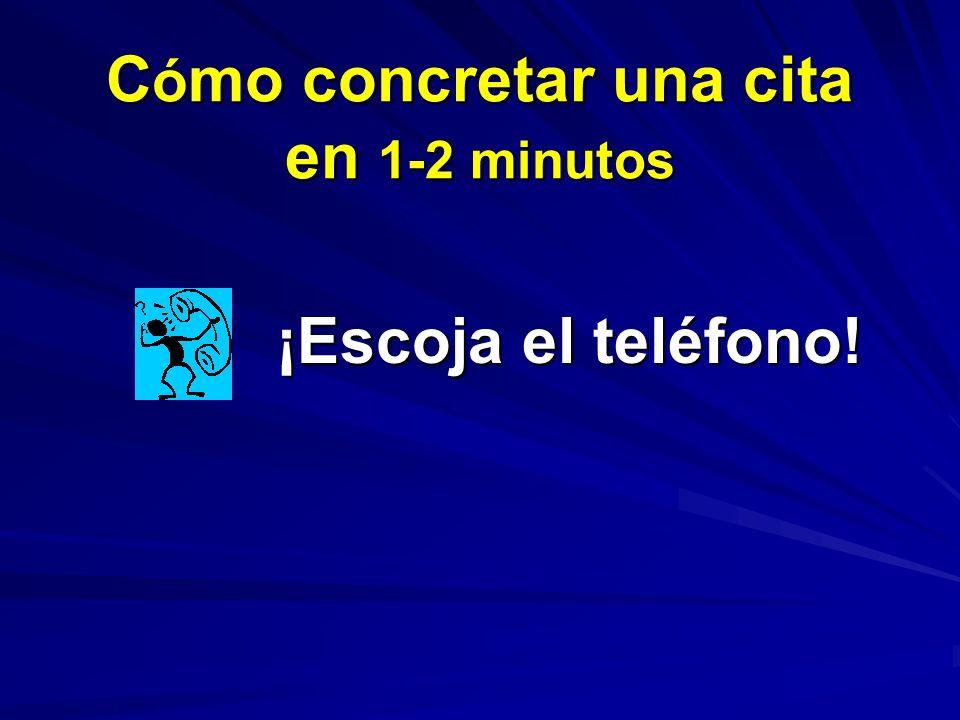 C ó mo concretar una cita en 1-2 minutos ¡Escoja el teléfono! ¡Escoja el teléfono!