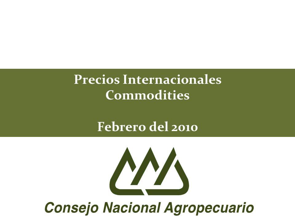 Precios Internacionales Commodities Febrero del 2010