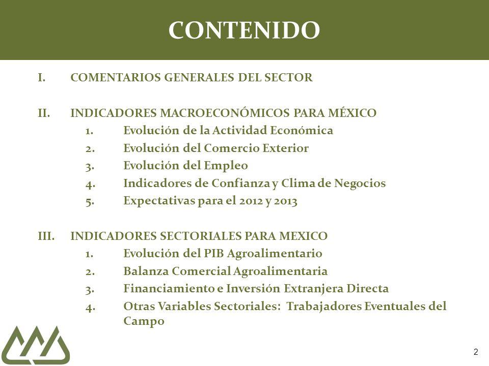 CONTENIDO 2 I.COMENTARIOS GENERALES DEL SECTOR II.INDICADORES MACROECONÓMICOS PARA MÉXICO 1.Evolución de la Actividad Económica 2.Evolución del Comerc
