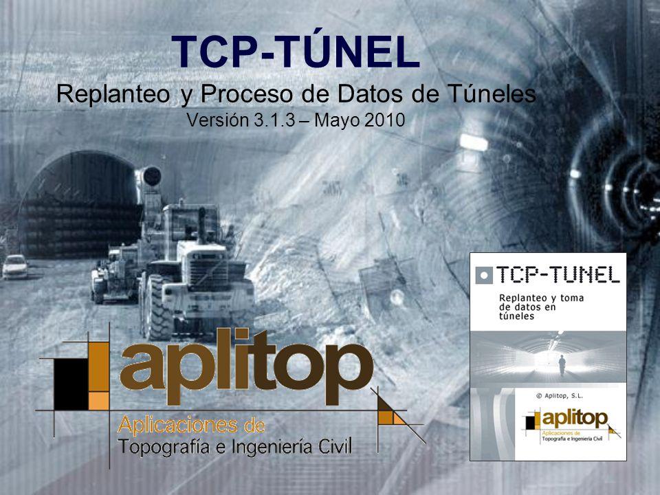 TCP-TÚNEL – Replanteo y Toma de Datos en Túneles ÍNDICE Aplicación para Estación Total (TcpTúnel) Requisitos Técnicos Estructura de Proyectos Toma de Datos Replanteo Utilidades y Herramientas Aplicación para PC (TcpTúnel CAD)