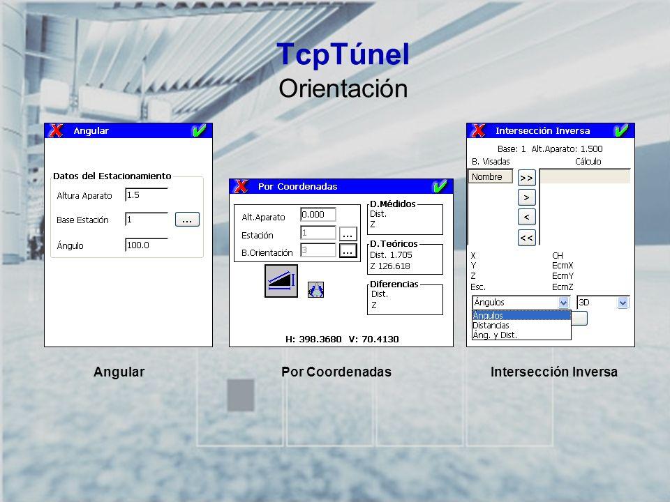 TCP-TÚNEL – Replanteo y Toma de Datos en Túneles TcpTúnel Orientación AngularPor CoordenadasIntersección Inversa