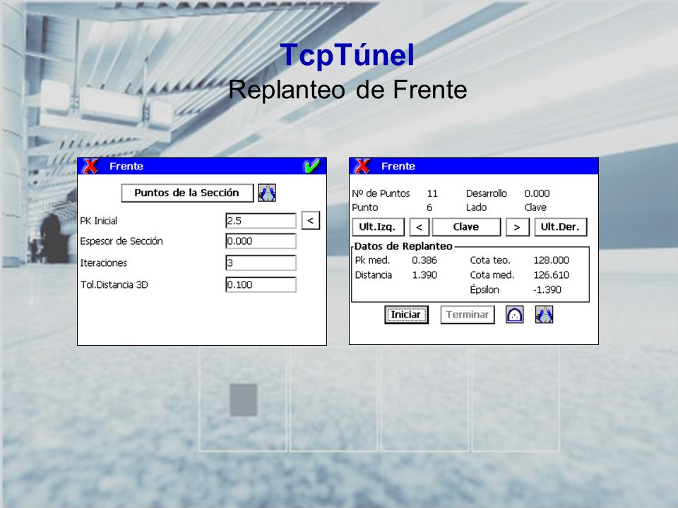 TCP-TÚNEL – Replanteo y Toma de Datos en Túneles TcpTúnel Replanteo de Frente