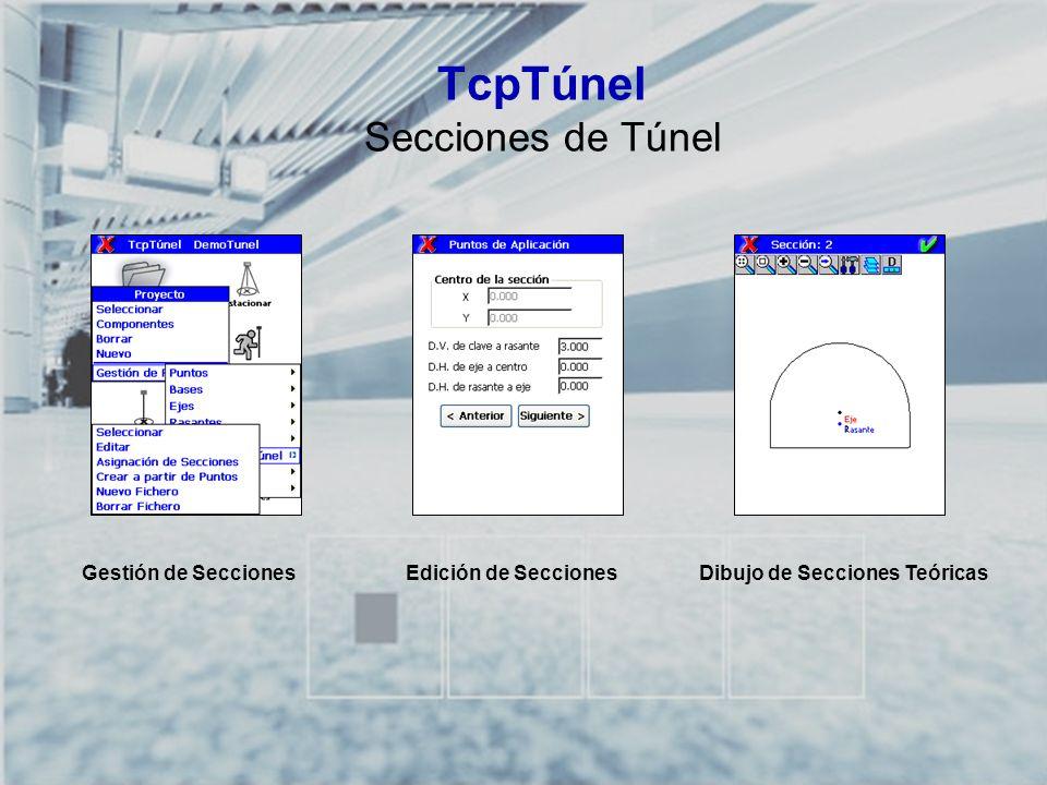 TCP-TÚNEL – Replanteo y Toma de Datos en Túneles TcpTúnel Tipos de Secciones Creación de Secciones Simples y Compuestas en el Dispositivo Móvil Creación de Secciones Complejas en TcpTúnel CAD