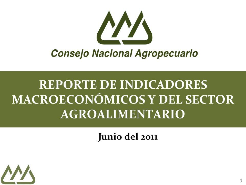 1 REPORTE DE INDICADORES MACROECONÓMICOS Y DEL SECTOR AGROALIMENTARIO Junio del 2011