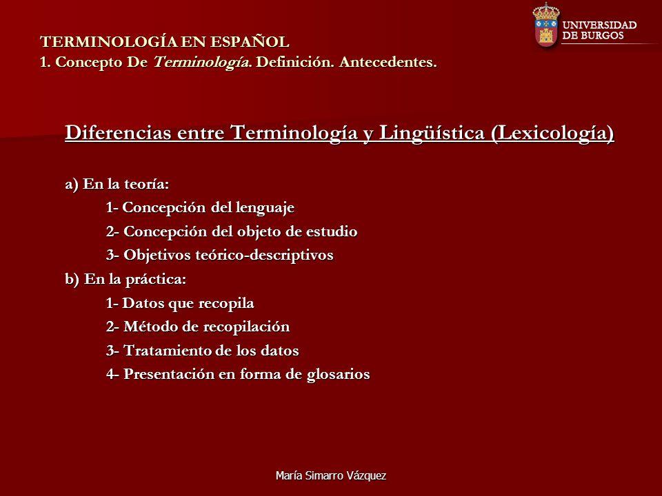 María Simarro Vázquez TERMINOLOGÍA EN ESPAÑOL 1. Concepto De Terminología. Definición. Antecedentes. Diferencias entre Terminología y Lingüística (Lex