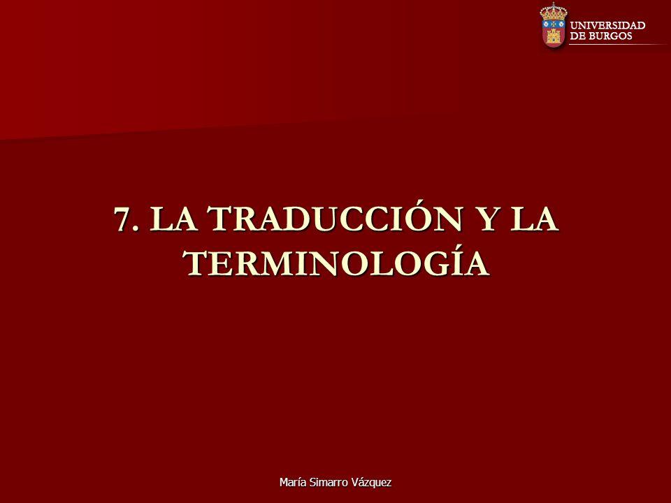 María Simarro Vázquez 7. LA TRADUCCIÓN Y LA TERMINOLOGÍA