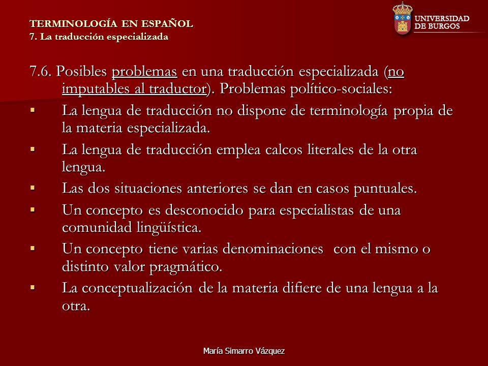 María Simarro Vázquez TERMINOLOGÍA EN ESPAÑOL 7. La traducción especializada 7.6. Posibles problemas en una traducción especializada (no imputables al