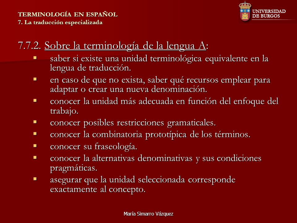 María Simarro Vázquez TERMINOLOGÍA EN ESPAÑOL 7. La traducción especializada 7.7.2. Sobre la terminología de la lengua A: saber si existe una unidad t
