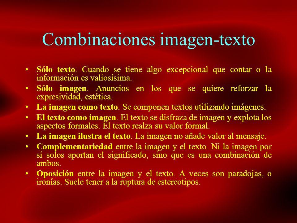 Combinaciones imagen-texto Sólo texto. Cuando se tiene algo excepcional que contar o la información es valiosísima. Sólo imagen. Anuncios en los que s