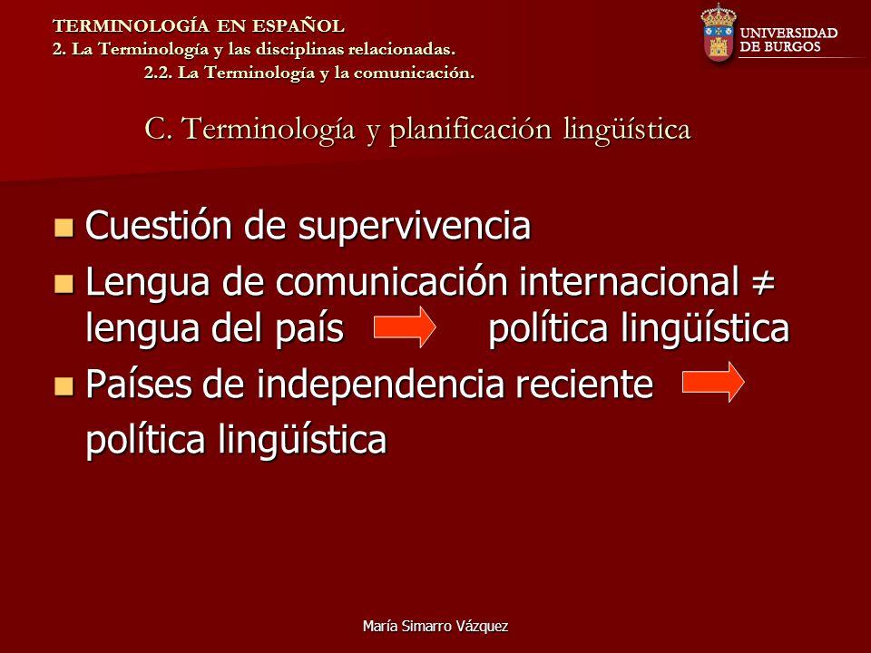 María Simarro Vázquez TERMINOLOGÍA EN ESPAÑOL 2. La Terminología y las disciplinas relacionadas. 2.2. La Terminología y la comunicación. C. Terminolog