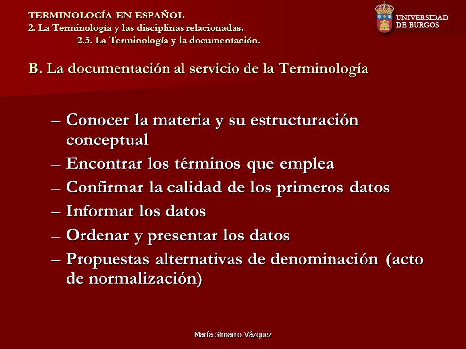 María Simarro Vázquez TERMINOLOGÍA EN ESPAÑOL 2. La Terminología y las disciplinas relacionadas. 2.3. La Terminología y la documentación. B. La docume