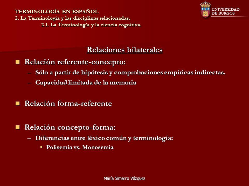 María Simarro Vázquez TERMINOLOGÍA EN ESPAÑOL 2. La Terminología y las disciplinas relacionadas. 2.1. La Terminología y la ciencia cognitiva. Relacion