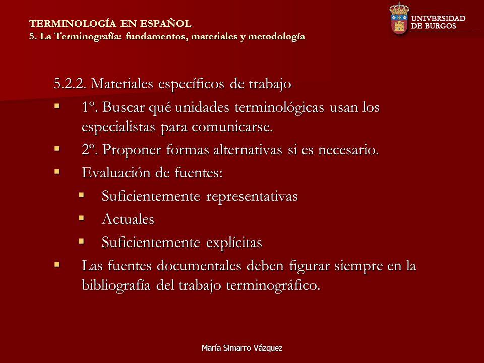 María Simarro Vázquez TERMINOLOGÍA EN ESPAÑOL 5. La Terminografía: fundamentos, materiales y metodología 5.2.2. Materiales específicos de trabajo 1º.