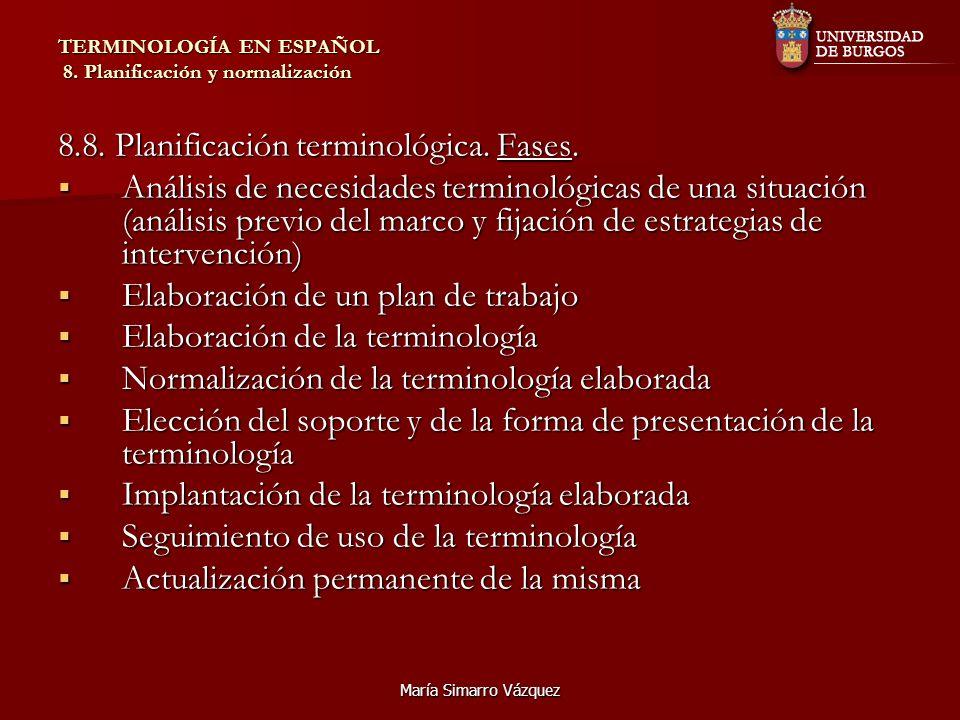 María Simarro Vázquez TERMINOLOGÍA EN ESPAÑOL 8.Planificación y normalización 8.9.