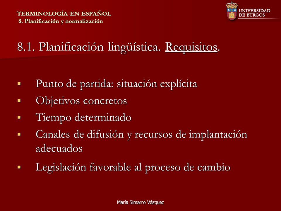 María Simarro Vázquez TERMINOLOGÍA EN ESPAÑOL 8.Planificación y normalización 8.2.