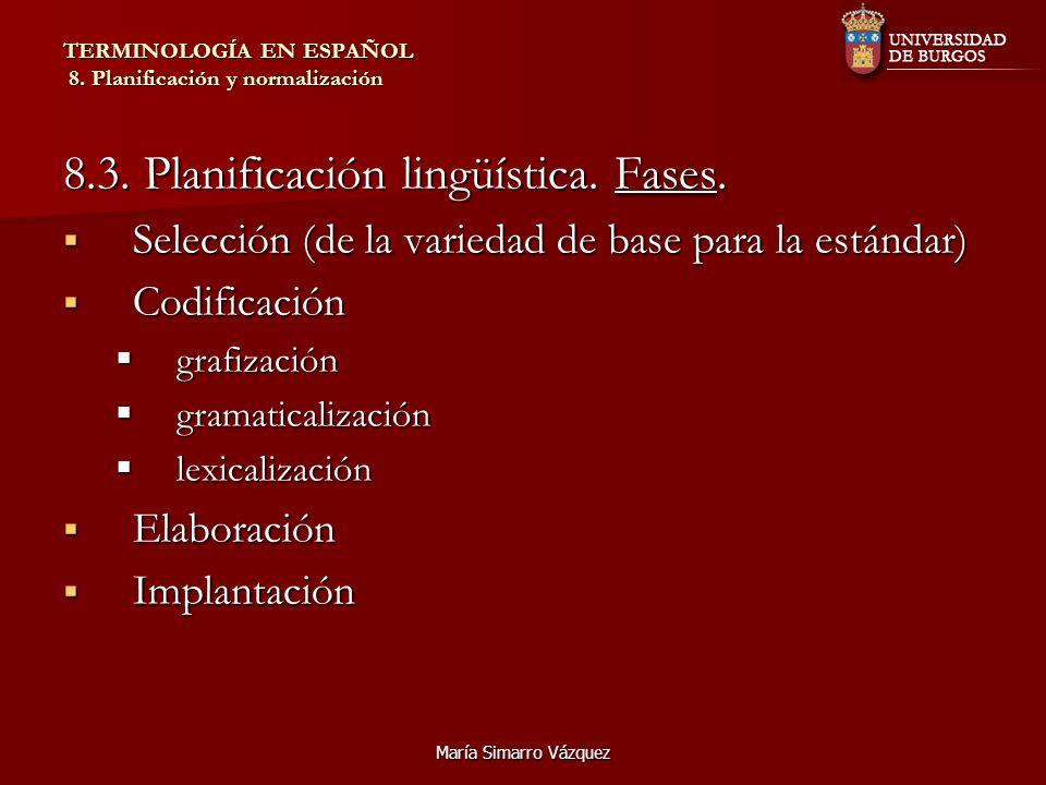María Simarro Vázquez TERMINOLOGÍA EN ESPAÑOL 8.Planificación y normalización 8.4.