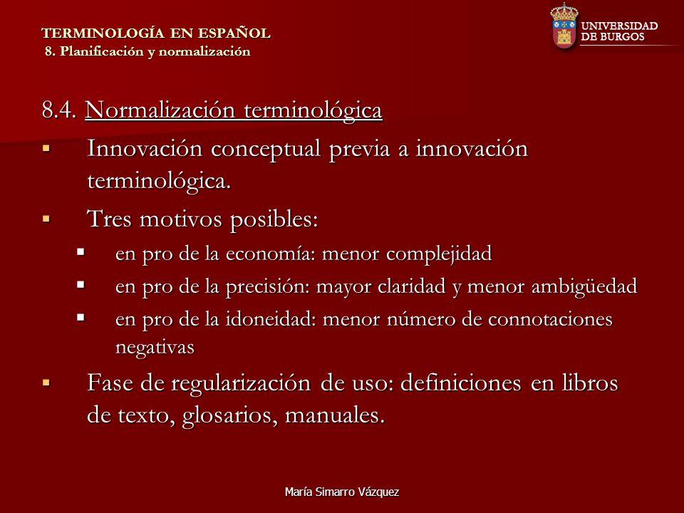 María Simarro Vázquez TERMINOLOGÍA EN ESPAÑOL 8.Planificación y normalización 8.5.