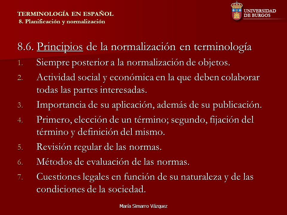 María Simarro Vázquez TERMINOLOGÍA EN ESPAÑOL 8.Planificación y normalización 8.7.
