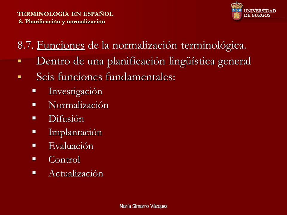 María Simarro Vázquez TERMINOLOGÍA EN ESPAÑOL 8.Planificación y normalización 8.8.