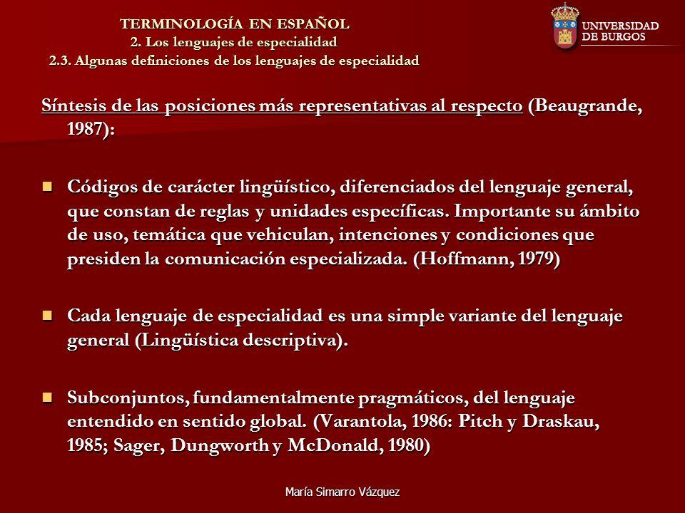 María Simarro Vázquez TERMINOLOGÍA EN ESPAÑOL 2. Los lenguajes de especialidad 2.3. Algunas definiciones de los lenguajes de especialidad Síntesis de